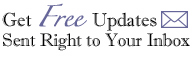 Get Free Updates Sent Right to Your Inbox